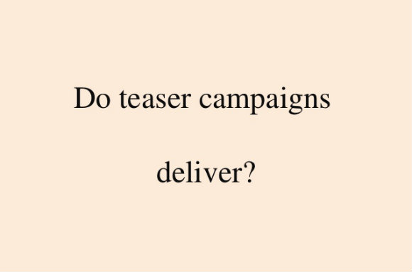 Effectiveness Of Teasers For Promotional Campaign